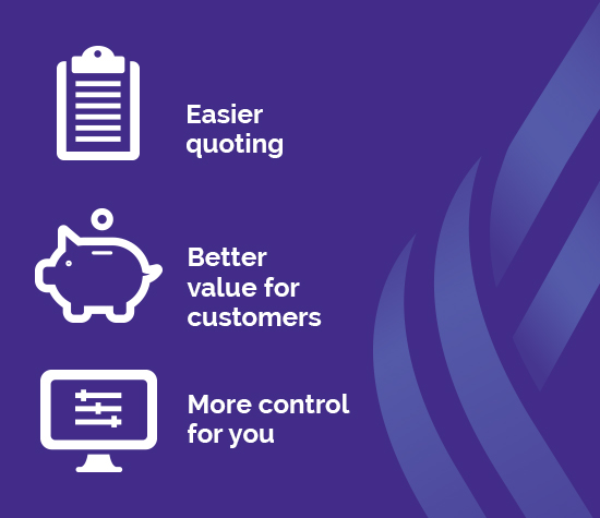"""easier quoting, better value for customers, more control for you"" graphic"