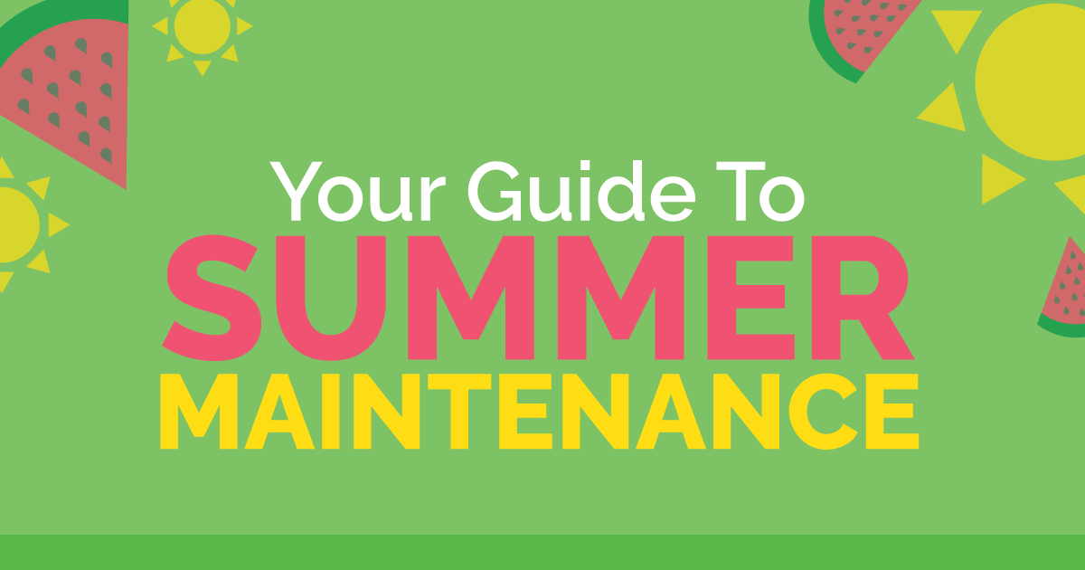 Your Guide to Summer Maintenance