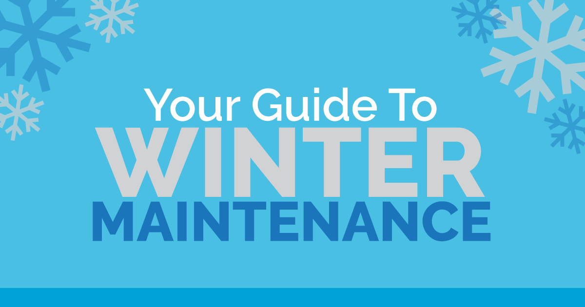 Your Guide to Winter Maintenance